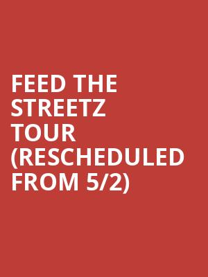 Feed The Streetz Tour (Rescheduled from 5/2) at Greensboro Coliseum Special Events Center