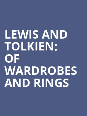 Lewis and Tolkien: of Wardrobes and Rings at Greensboro Coliseum Special Events Center