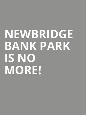 NewBridge Bank Park is no more
