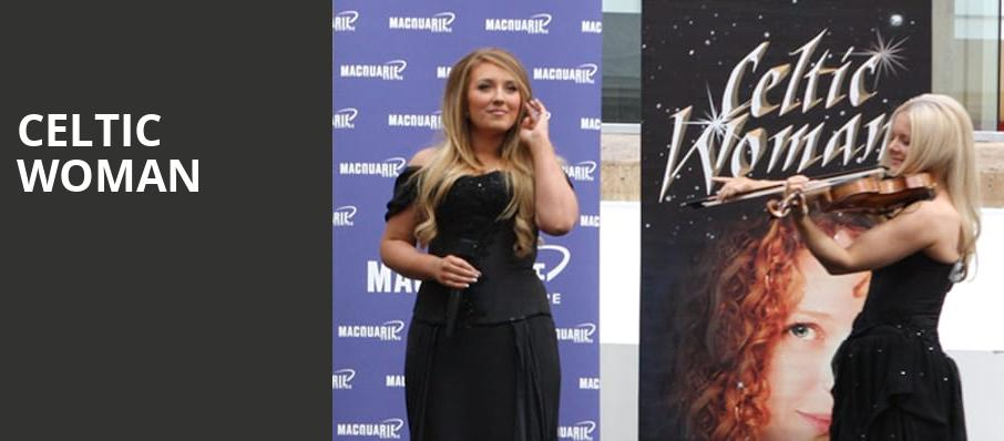 Celtic Woman, Steven Tanger Center for the Arts, Greensboro