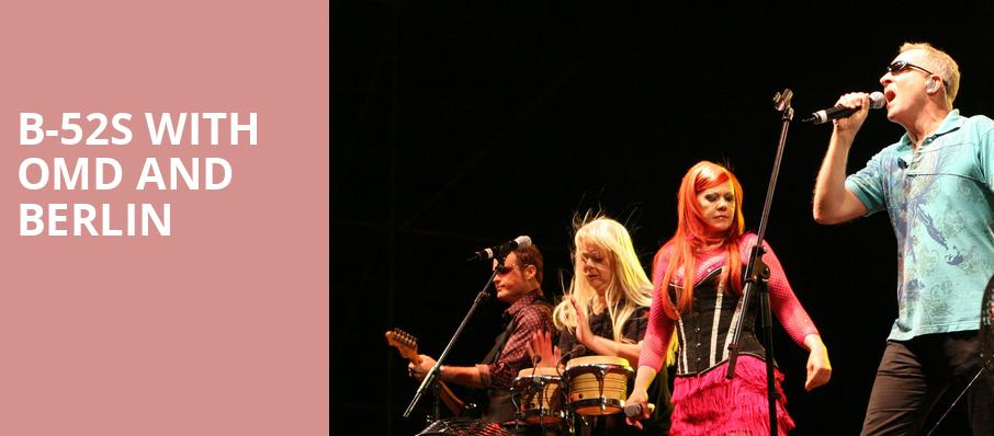 B 52s with OMD and Berlin, White Oak Amphitheatre, Greensboro